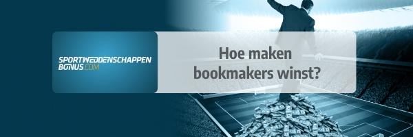 Hoe maken bookmakers winst?