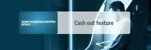 Wat is een Cash out feature?
