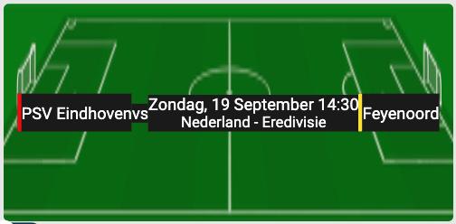 PSV Eindhoven speelt tegen Feyenoord